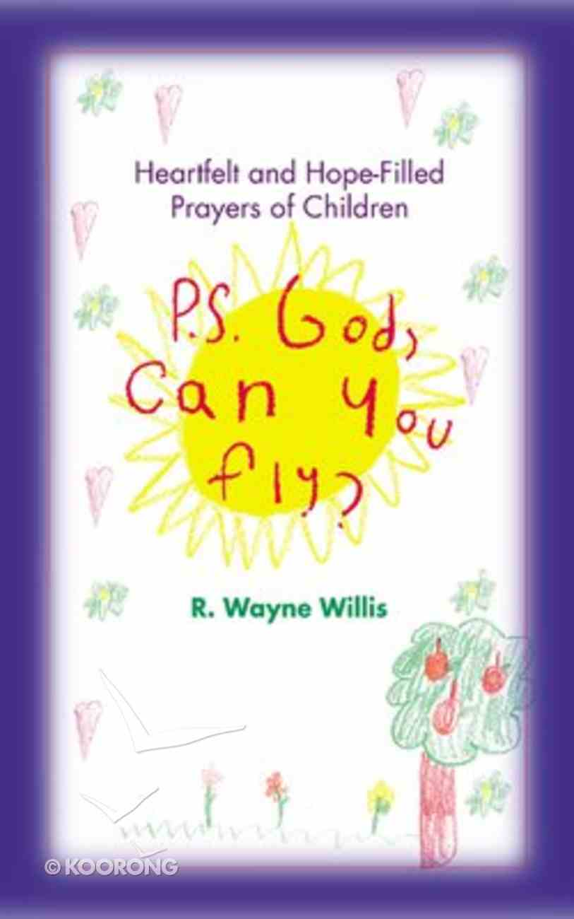 P.S. God, Can You Fly? Paperback