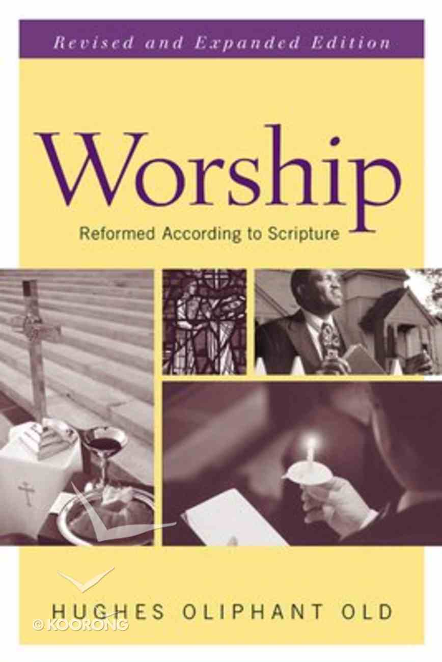 Worship Reformed According to Scripture (2nd Edition) Paperback