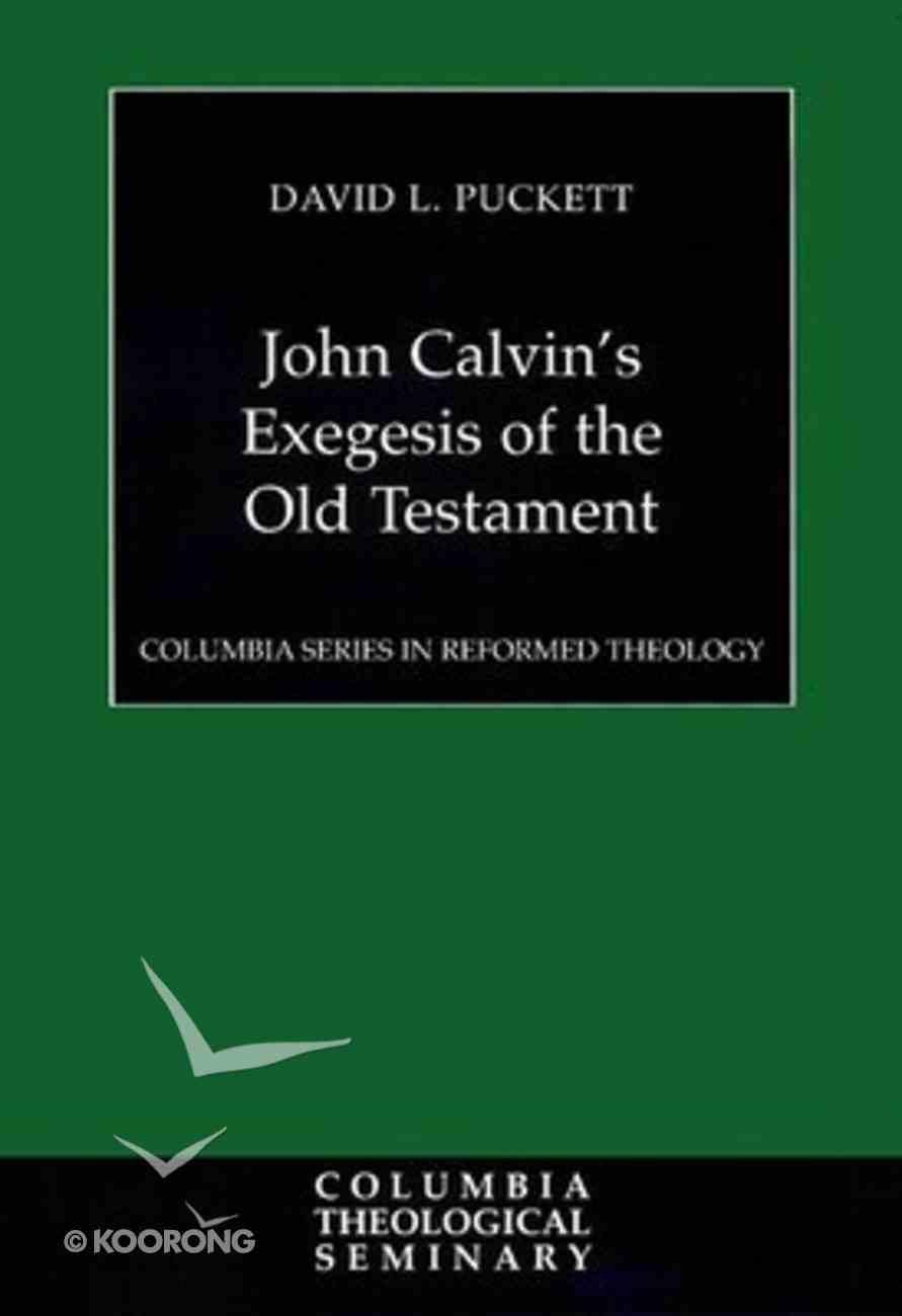 John Calvin's Exegesis of the Old Testament Paperback
