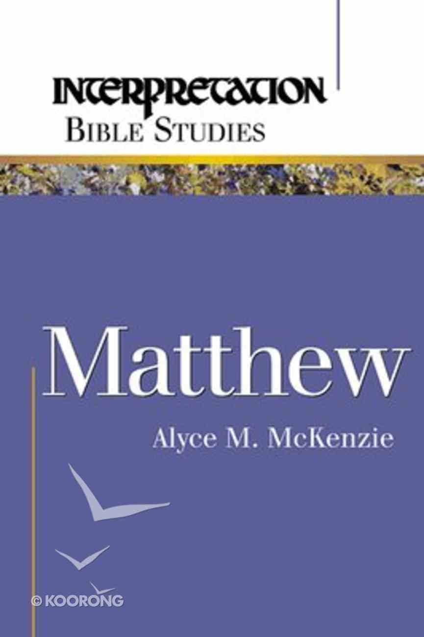 Matthew (Interpretation Bible Study Series) Paperback