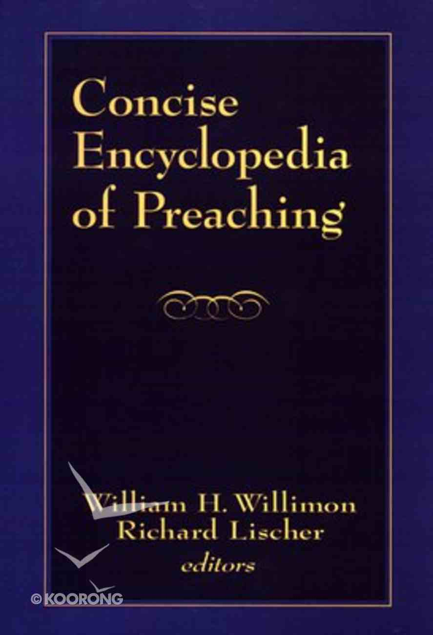 Concise Encyclopedia of Preaching Hardback