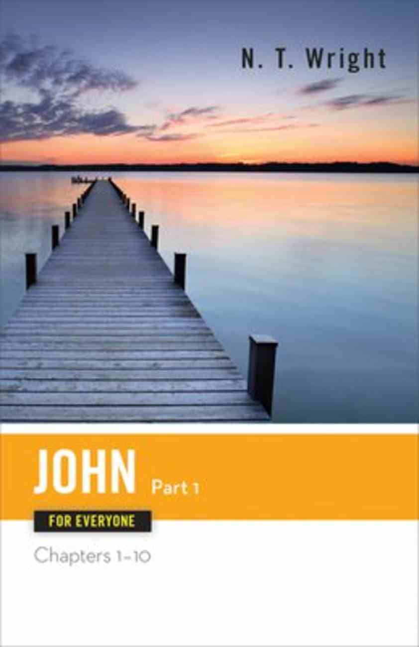 John (Part One) (New Testament Guides For Everyone Series) Paperback