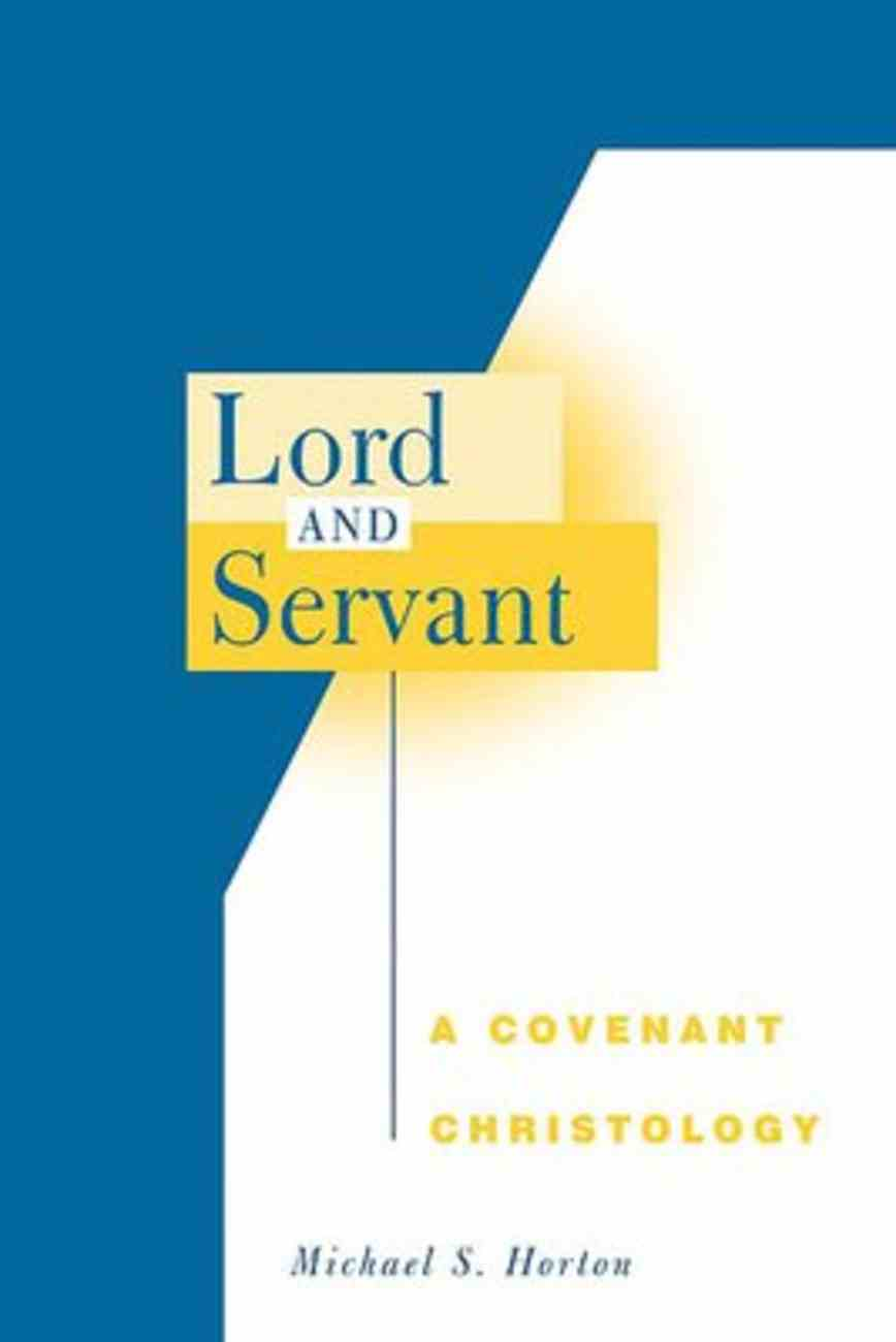Lord and Servant: A Covenant Eschatology Paperback