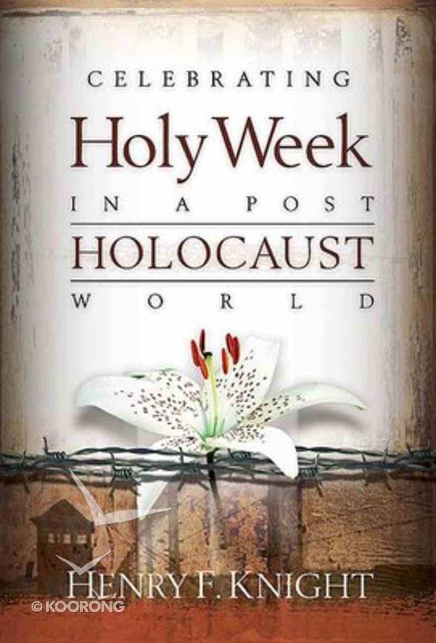 Celebrating Holy Week in a Post Holocaust World Paperback