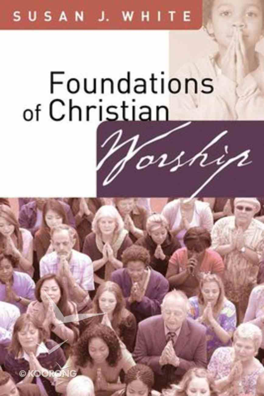 Foundations of Christian Worship Paperback