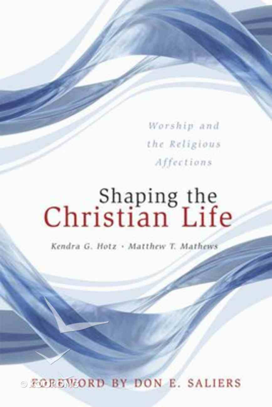 Shaping the Christian Life Paperback