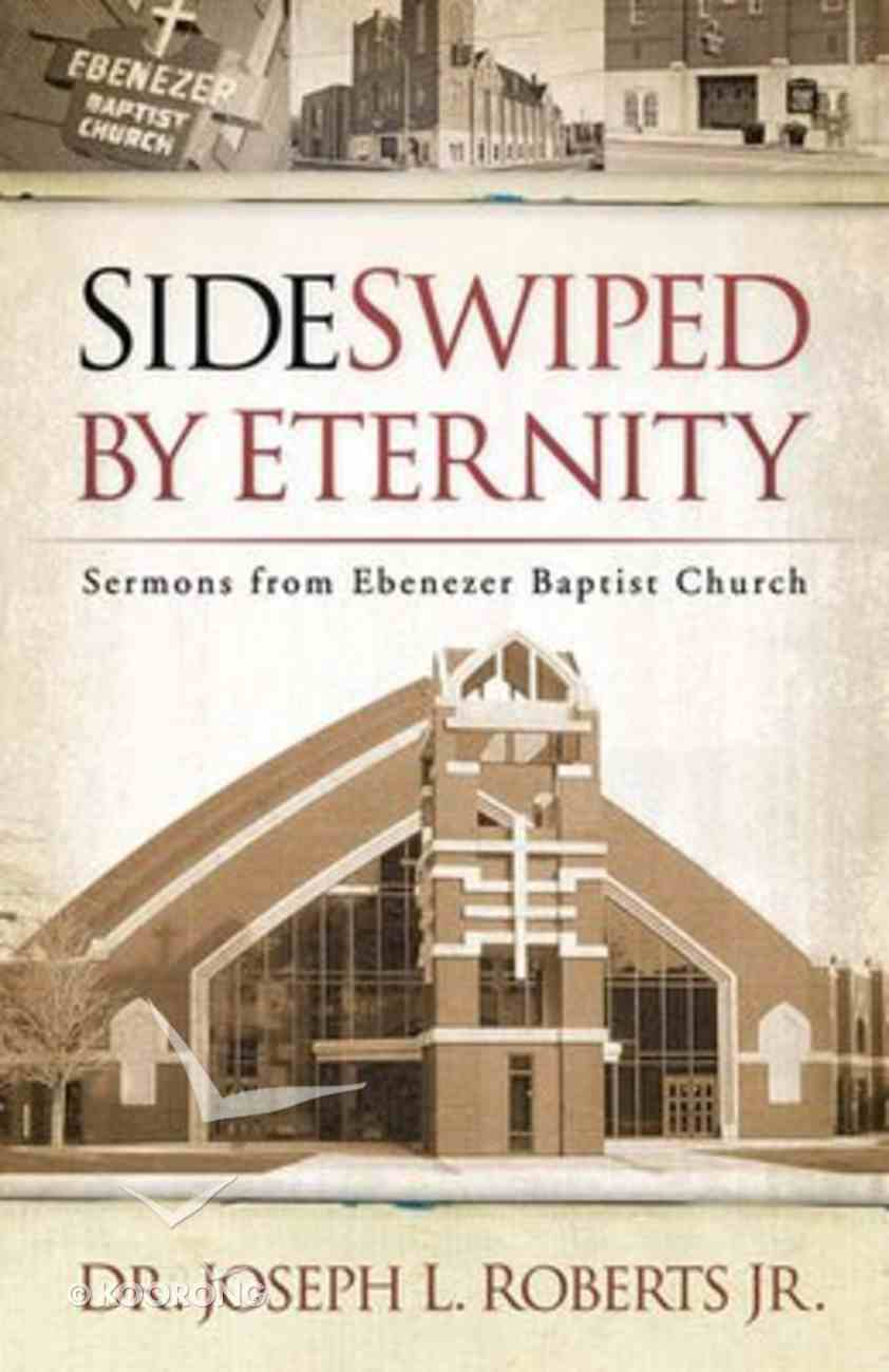 Sideswiped By Eternity Paperback