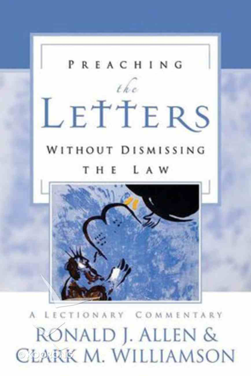 Preaching the Letters Without Dismissing the Law Hardback