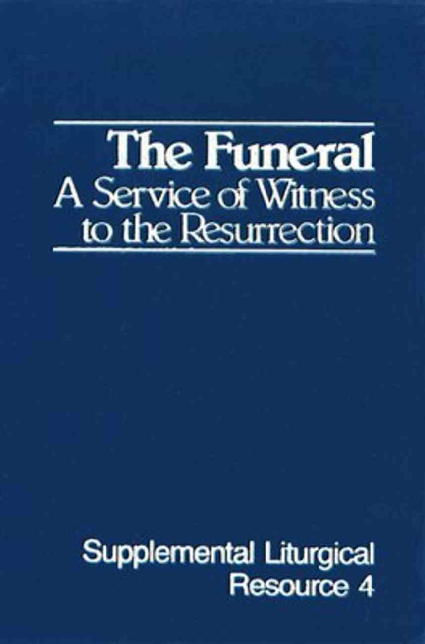 The Funeral (#04 in Supplemental Liturgical Resource Series) Paperback