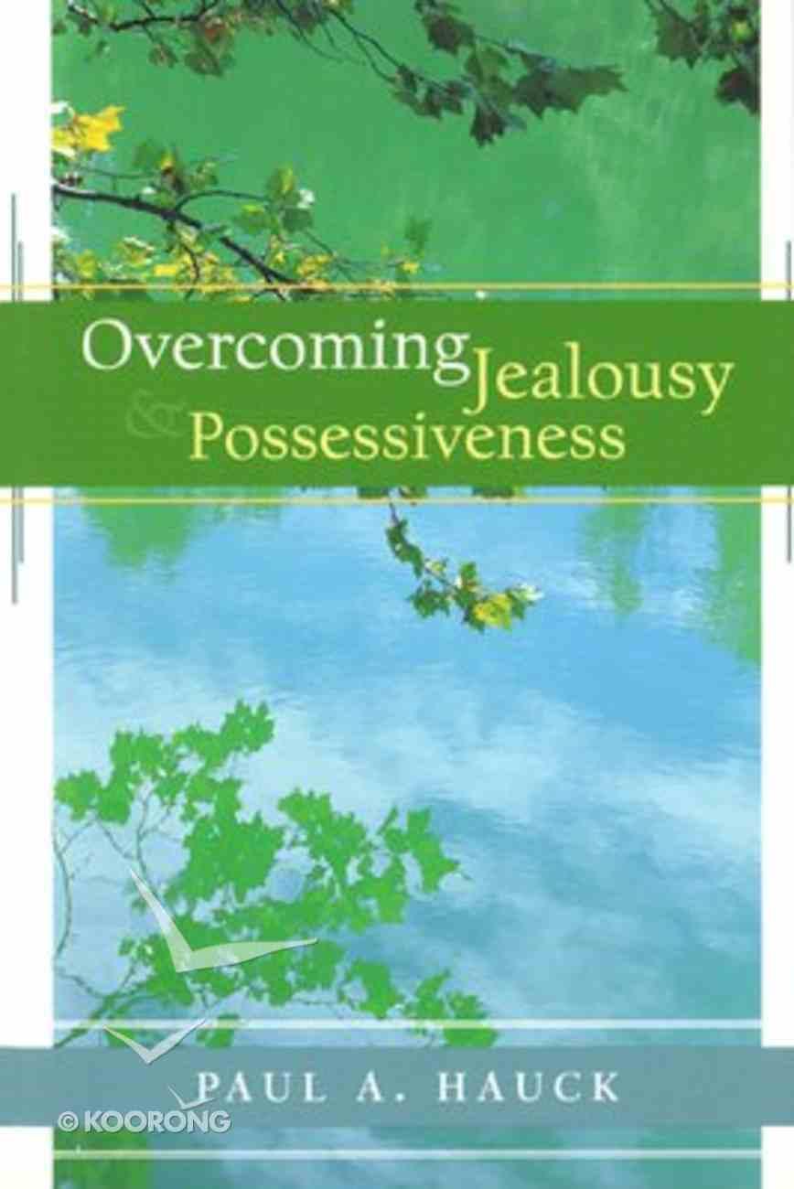 Overcoming Jealousy and Possessiveness Paperback