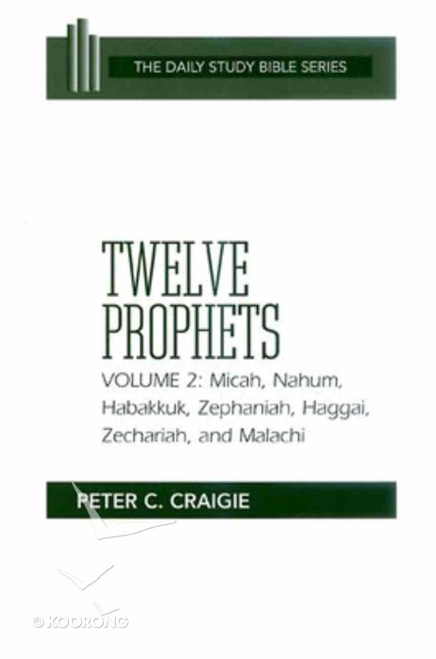 Twelve Prophets (Volume 2) (Daily Study Bible Old Testament Series) Paperback