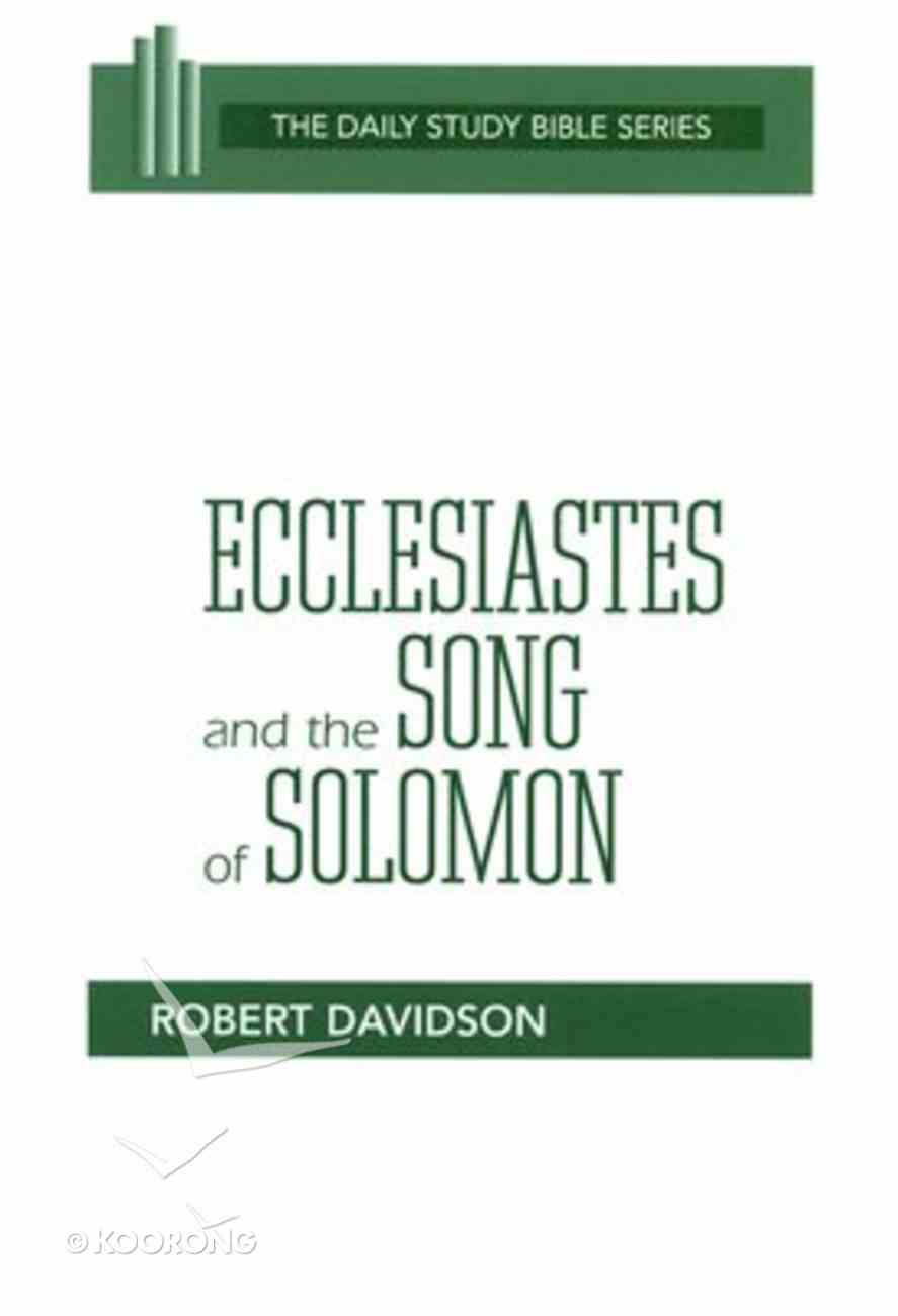 Ecclesiastes and the Song of Solomon (Daily Study Bible Old Testament Series) Paperback