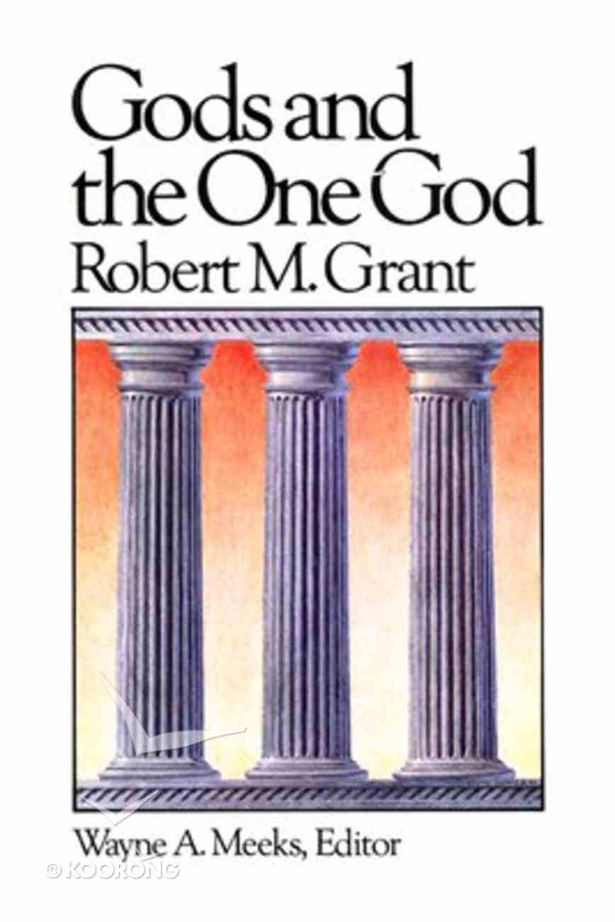 Gods and the One God (#01 in Library Of Early Christianity Series) Paperback