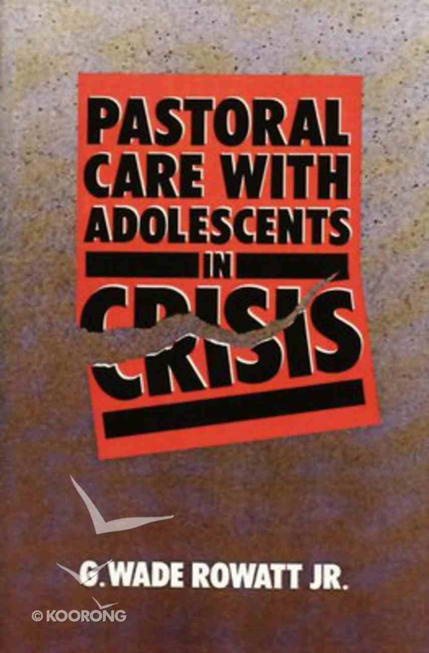 Pastoral Care With Adolescents in Crisis Paperback