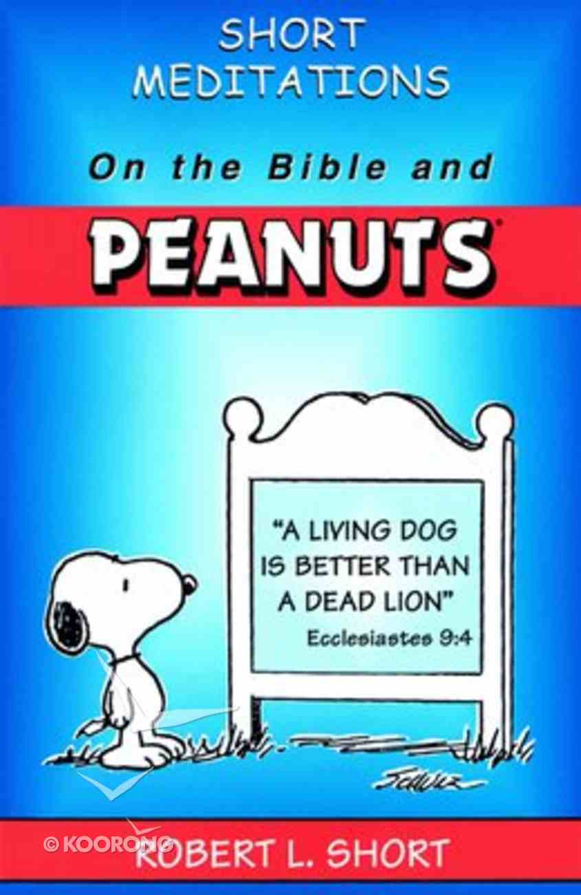 Short Meditations on the Bible and Peanuts Paperback