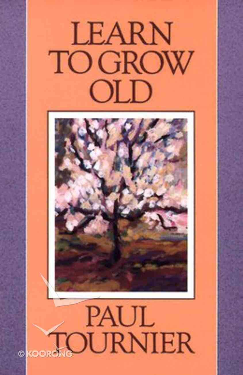 Learn to Grow Old Paperback