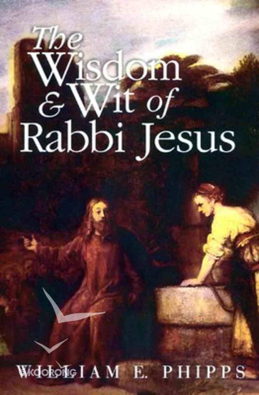 The Wisdom and Wit of Rabbi Jesus Paperback