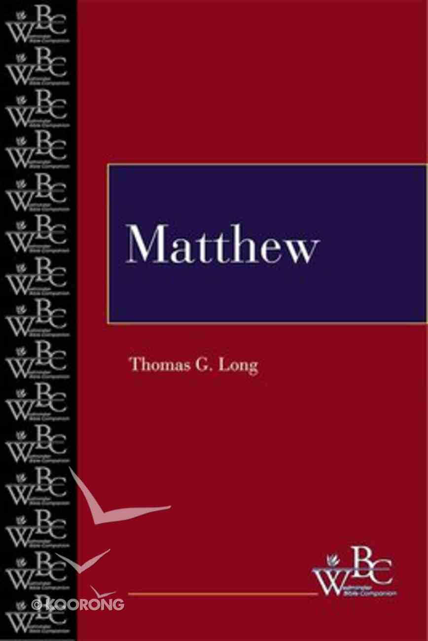 Matthew (Westminster Bible Companion Series) Paperback