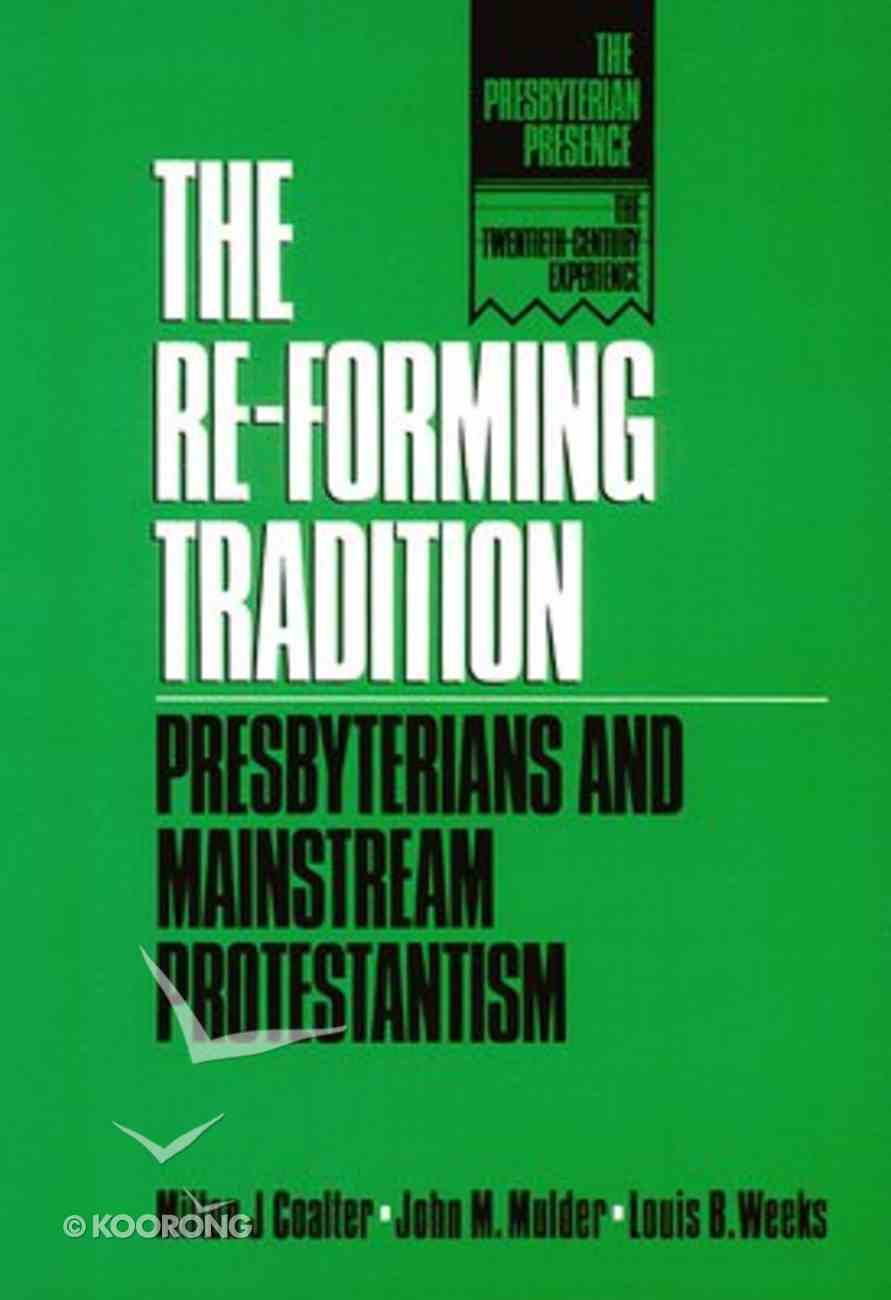 The Reforming Tradition (The Presbyterian Presence Series) Paperback