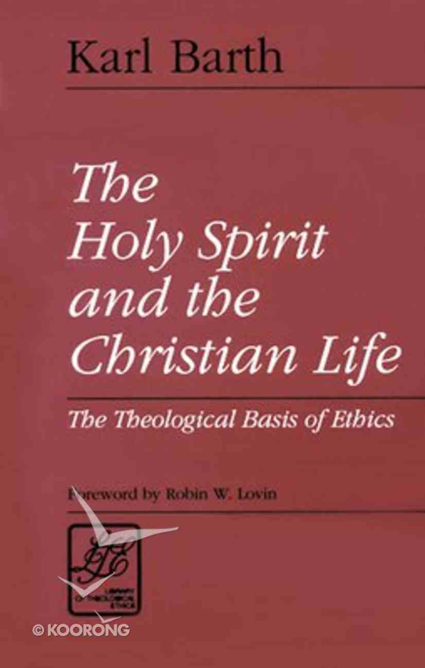 The Holy Spirit and Christian Life (Library Of Theological Ethics Series) Paperback