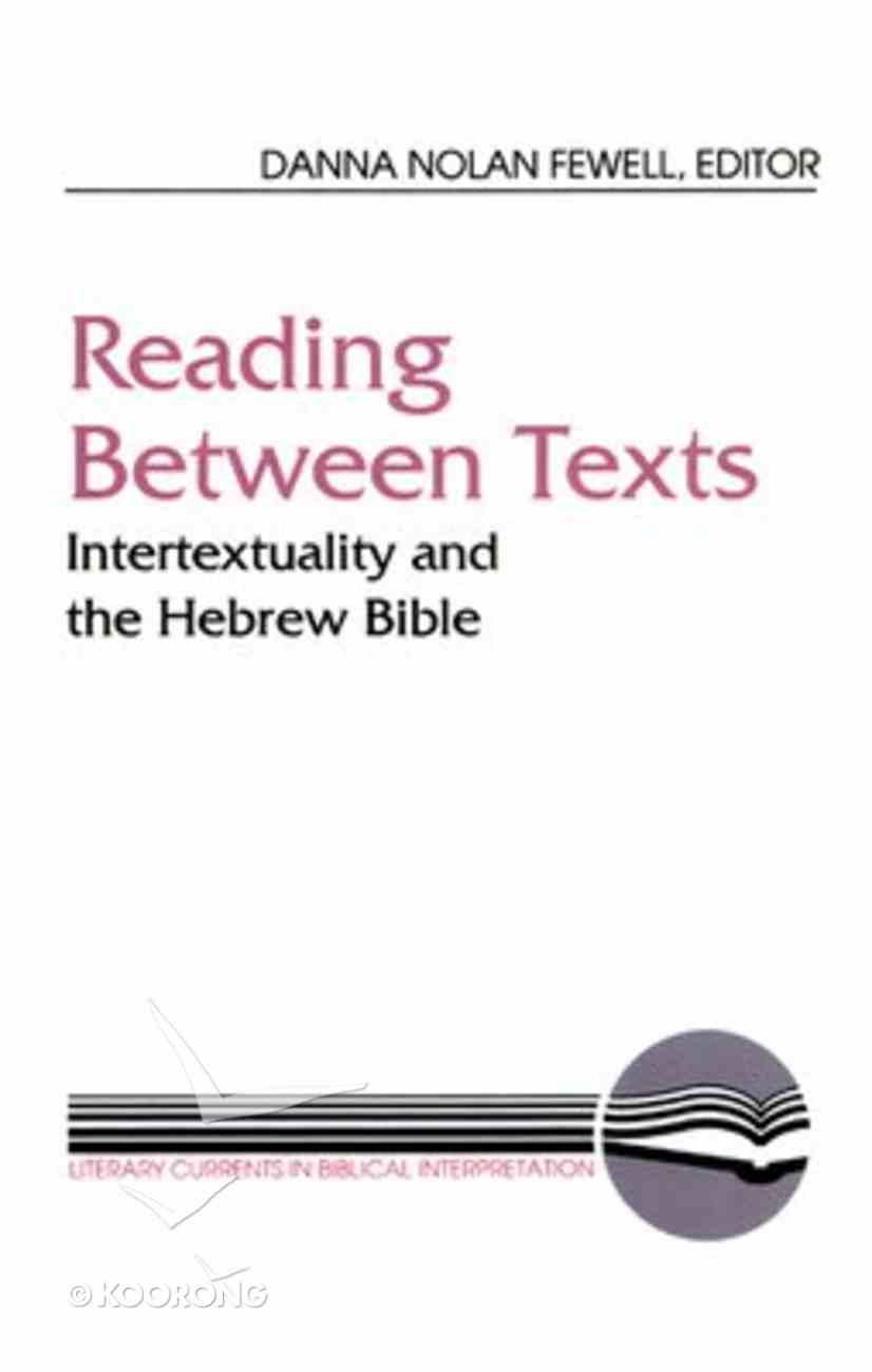 Reading Between Texts (Literary Currents In Biblical Interpretation Series) Paperback