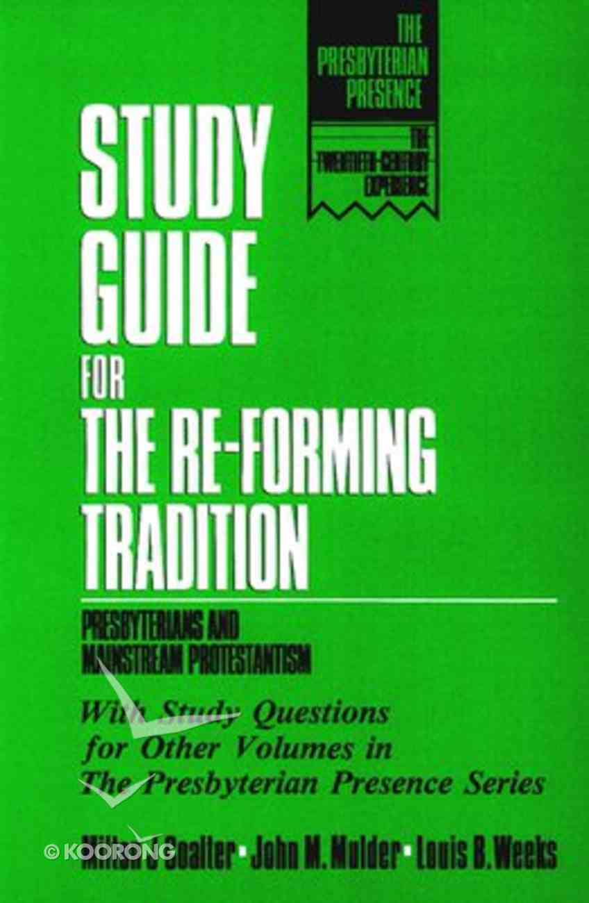 Study Guide For the Reforming Tradition (The Presbyterian Presence Series) Paperback
