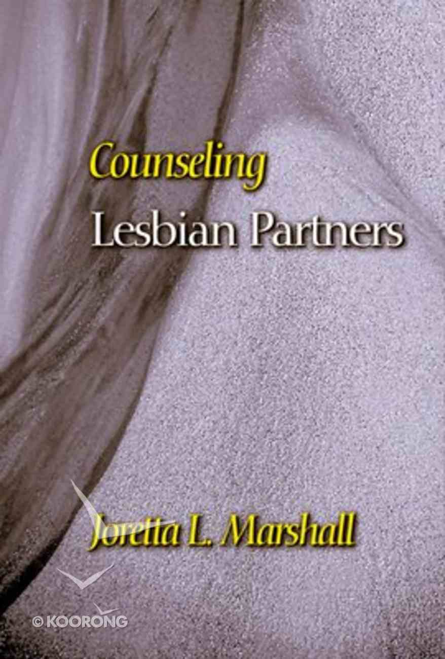 Counseling Lesbian Partners (Counseling And Pastoral Theology Series) Paperback