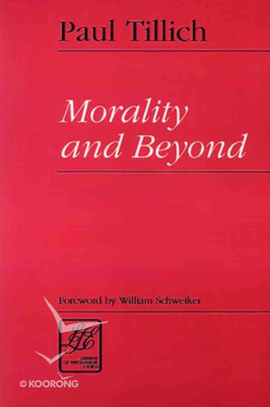 Morality and Beyond (Library Of Theological Ethics Series) Paperback