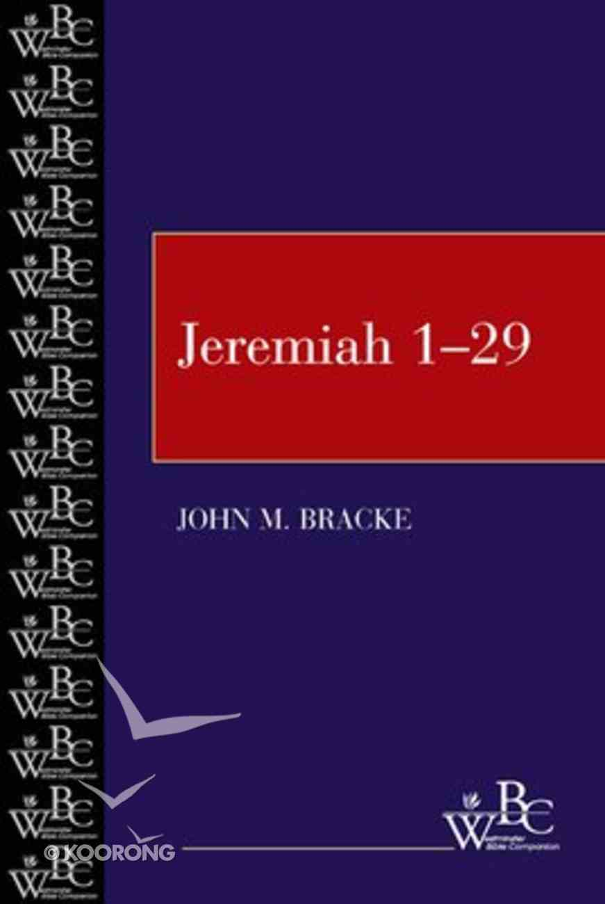 Jeremiah 1-29 (Westminster Bible Companion Series) Paperback