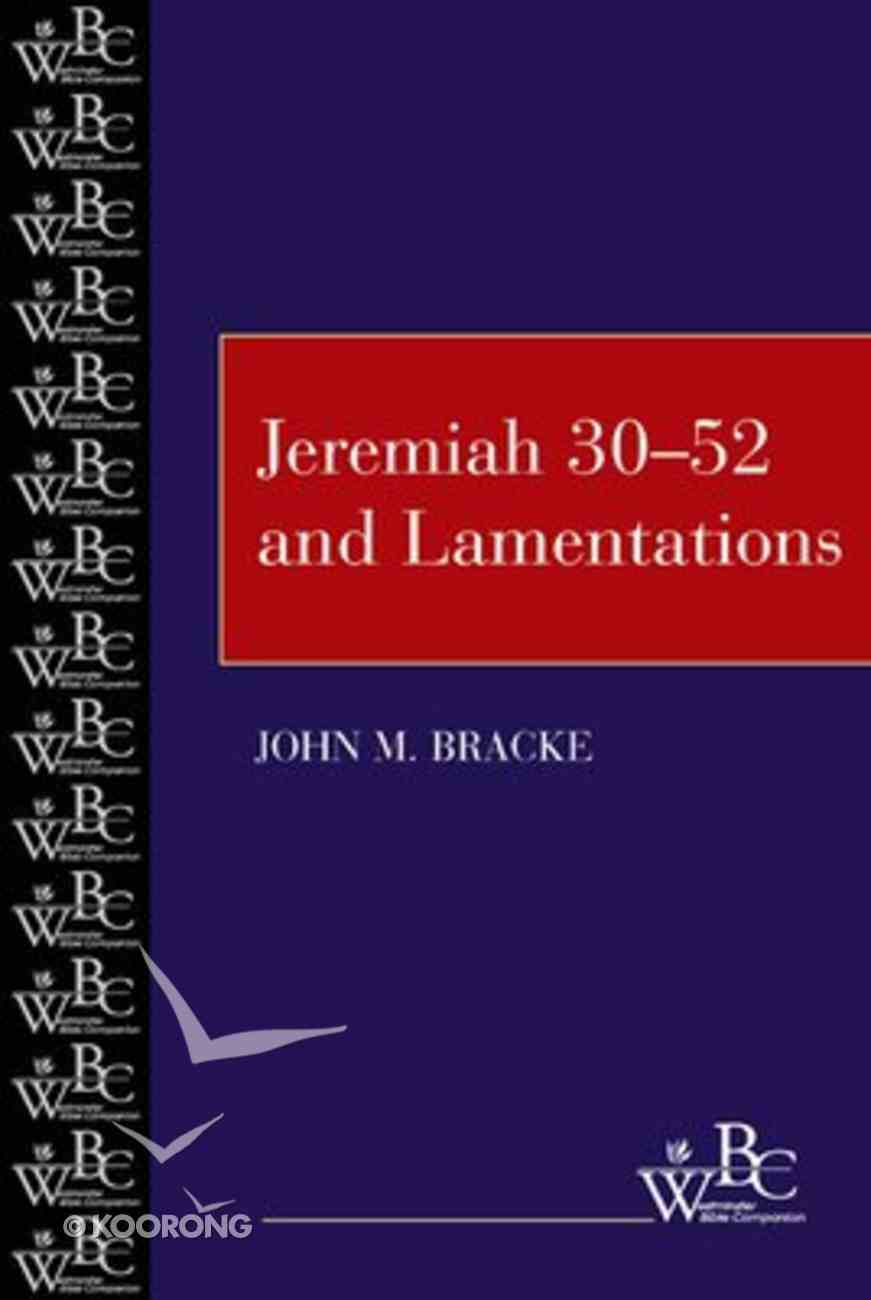 Jeremiah 30-52 and Lamentations (Westminster Bible Companion Series) Paperback