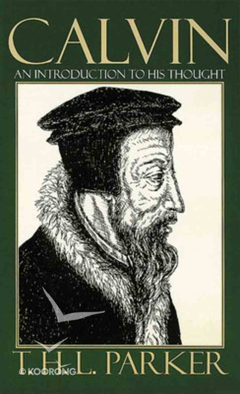 Calvin: An Introduction to His Thought Paperback