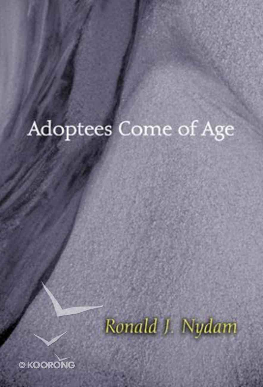 Adoptees Come of Age (Counseling And Pastoral Theology Series) Paperback