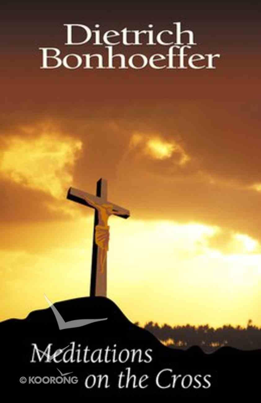 Meditations on the Cross Paperback