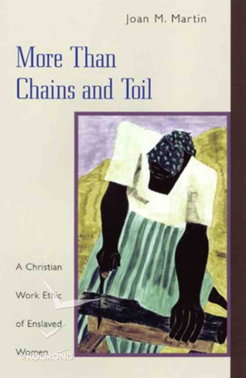 More Than Chains and Toil Paperback