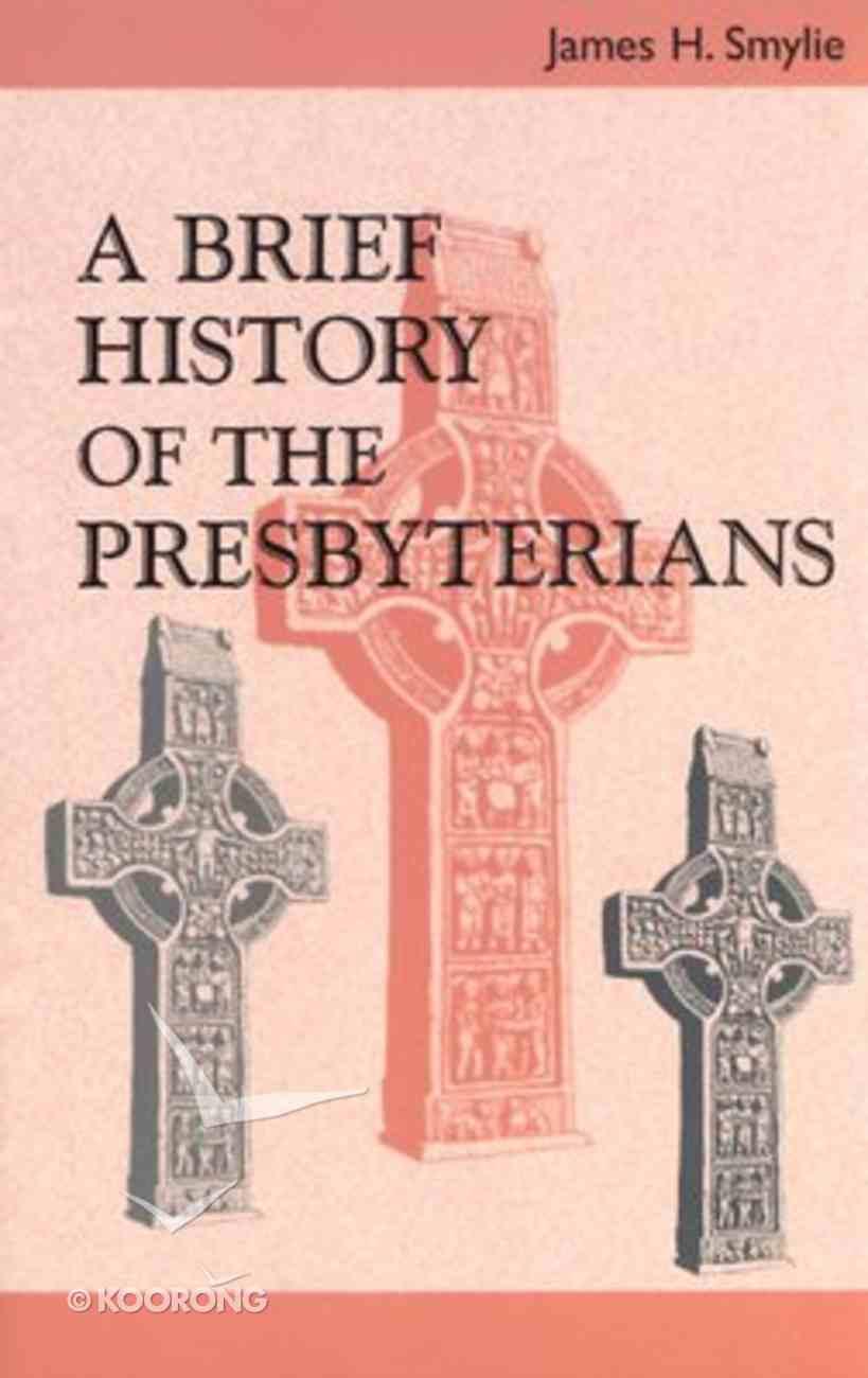 A Brief History of the Presbyterians Paperback