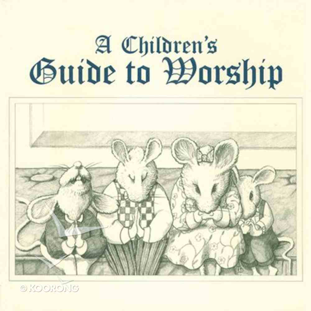 A Children's Guide to Worship Paperback