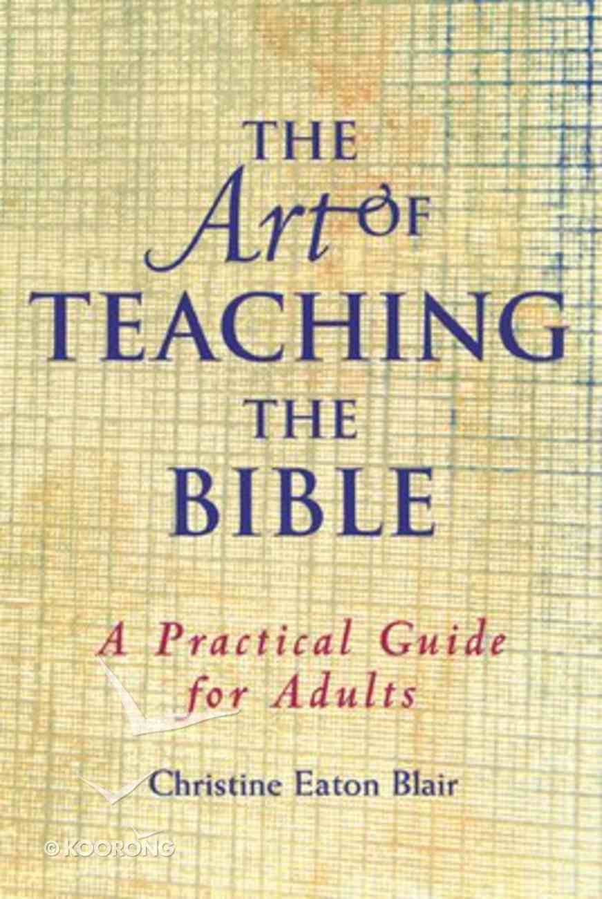 The Art of Teaching the Bible Paperback