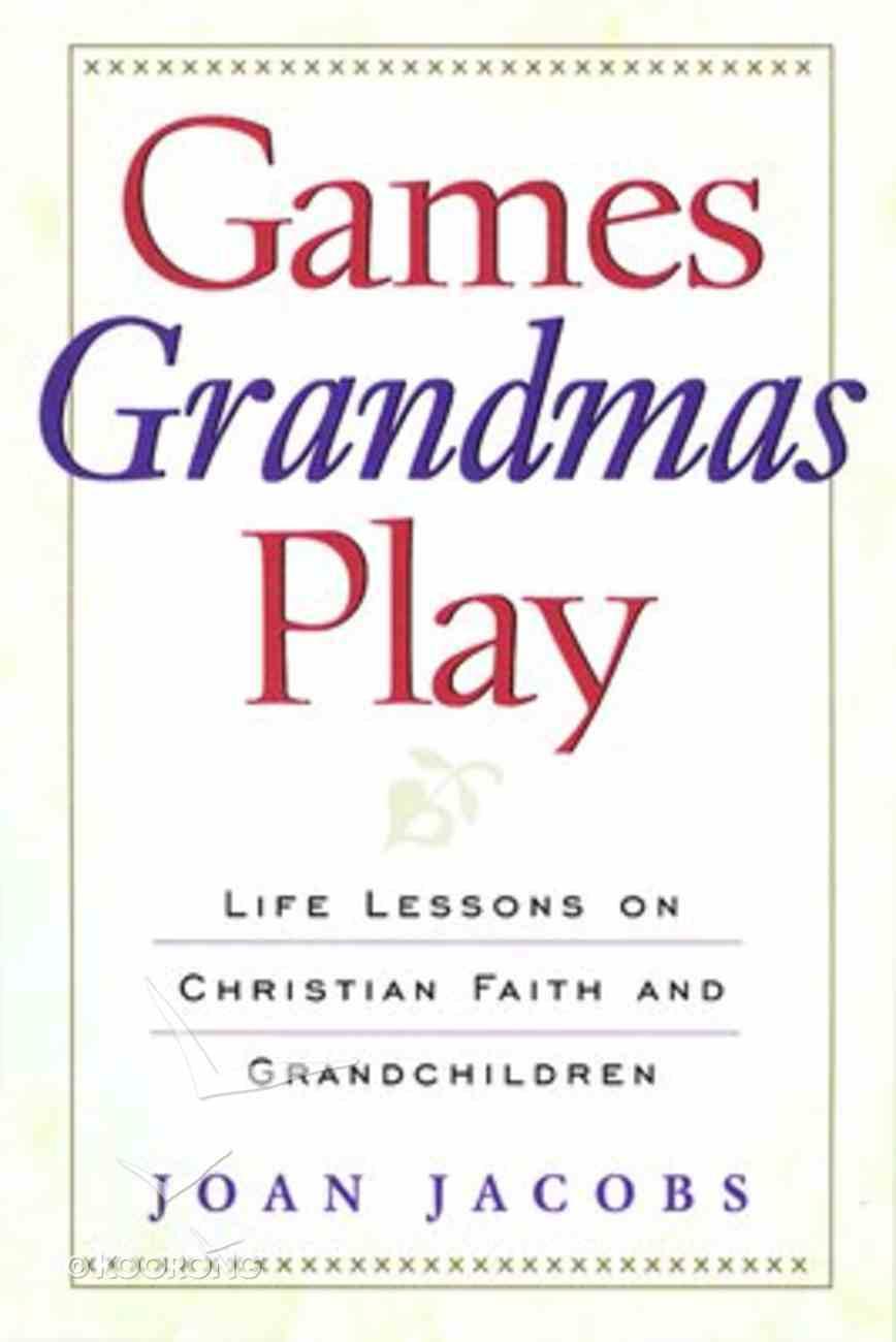 Games Grandmas Play Paperback