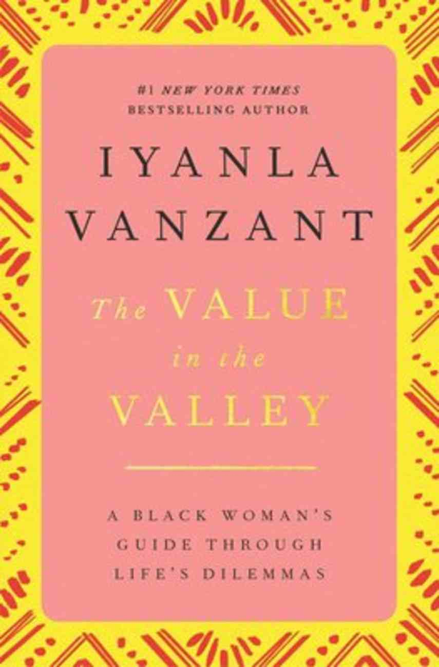 Value in the Valley: Black Womans Guide Thru Lifes Dilemmas Paperback
