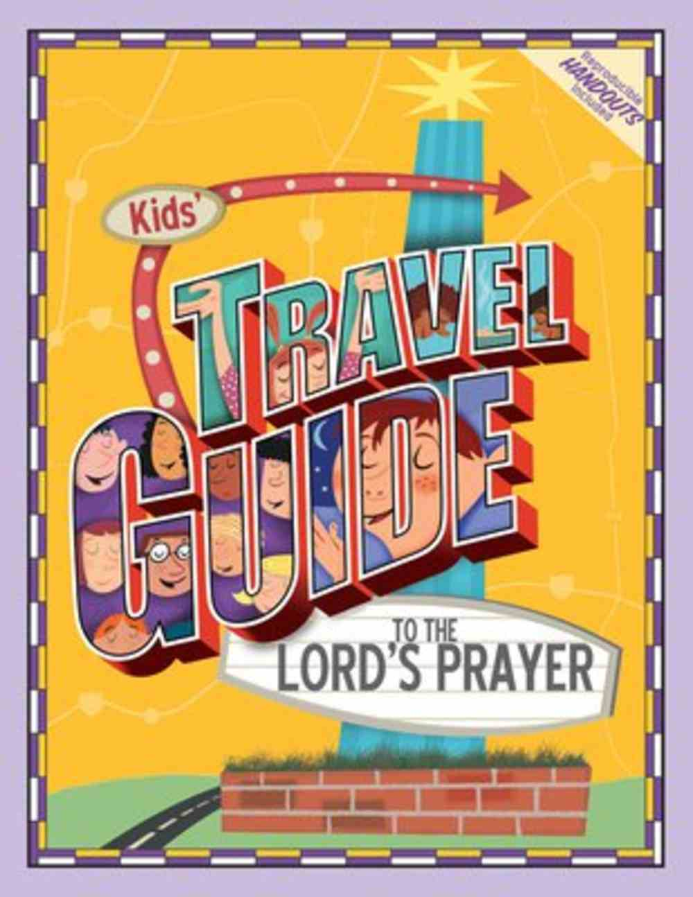 Kids' Travel Guide to the Lord's Prayer Paperback