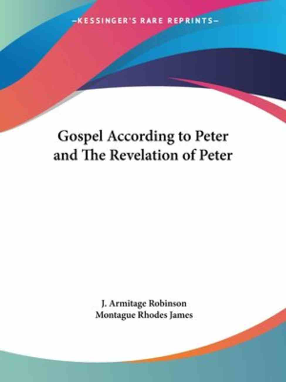 Gospel According to Peter & the Revelation of Peter Paperback