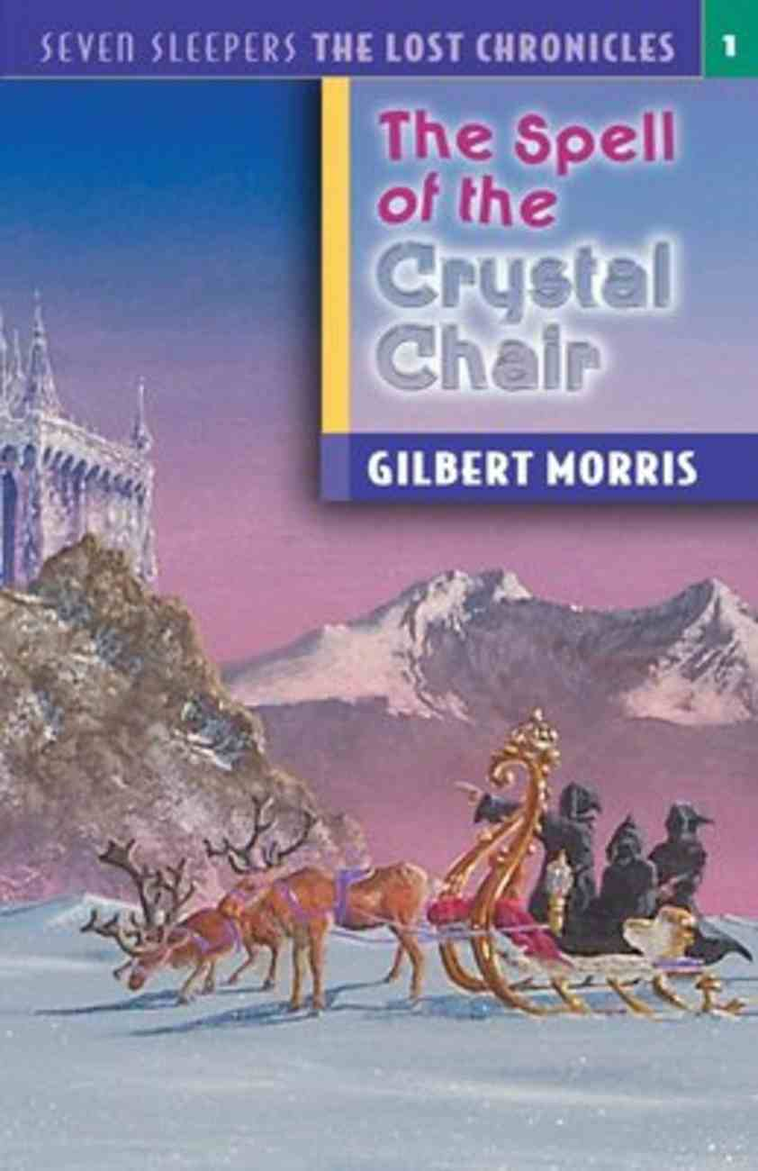 Spell of the Crystal Chair (#01 in Lost Chronicles Series) Paperback