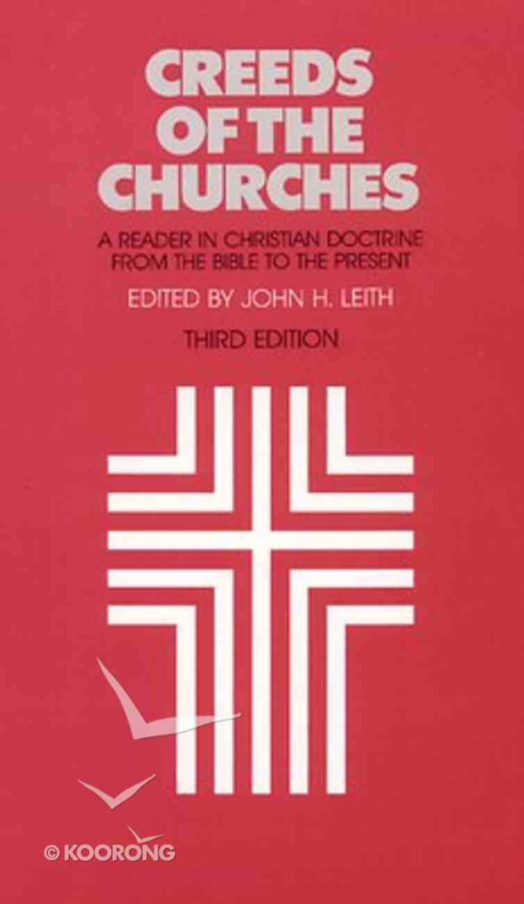 Creeds of the Churches (3rd Ed) Paperback