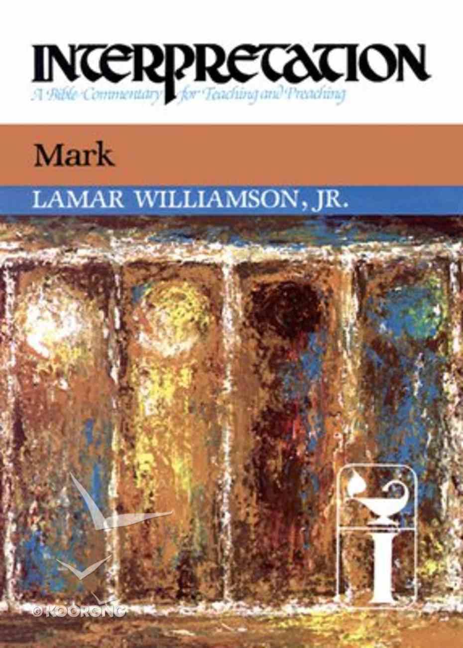 Mark (Interpretation Bible Commentaries Series) Hardback
