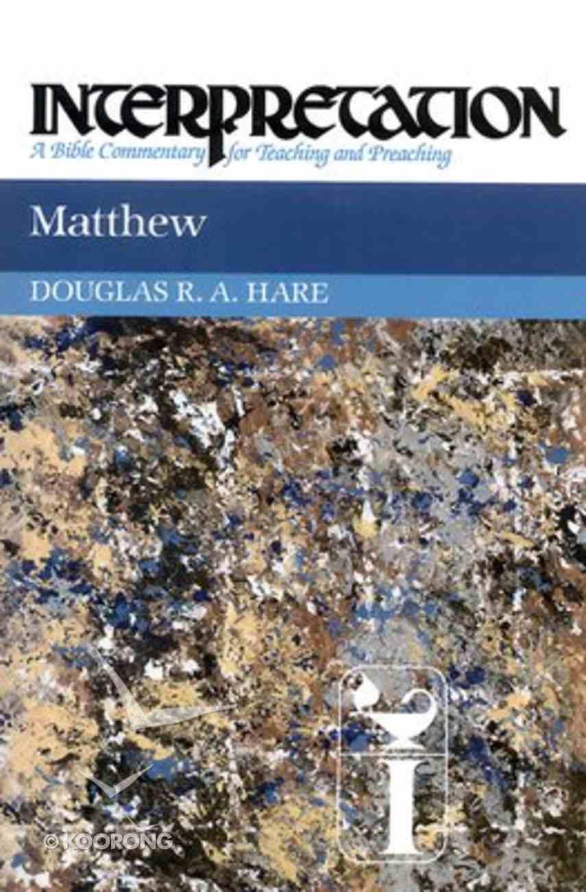 Matthew (Interpretation Bible Commentaries Series) Hardback