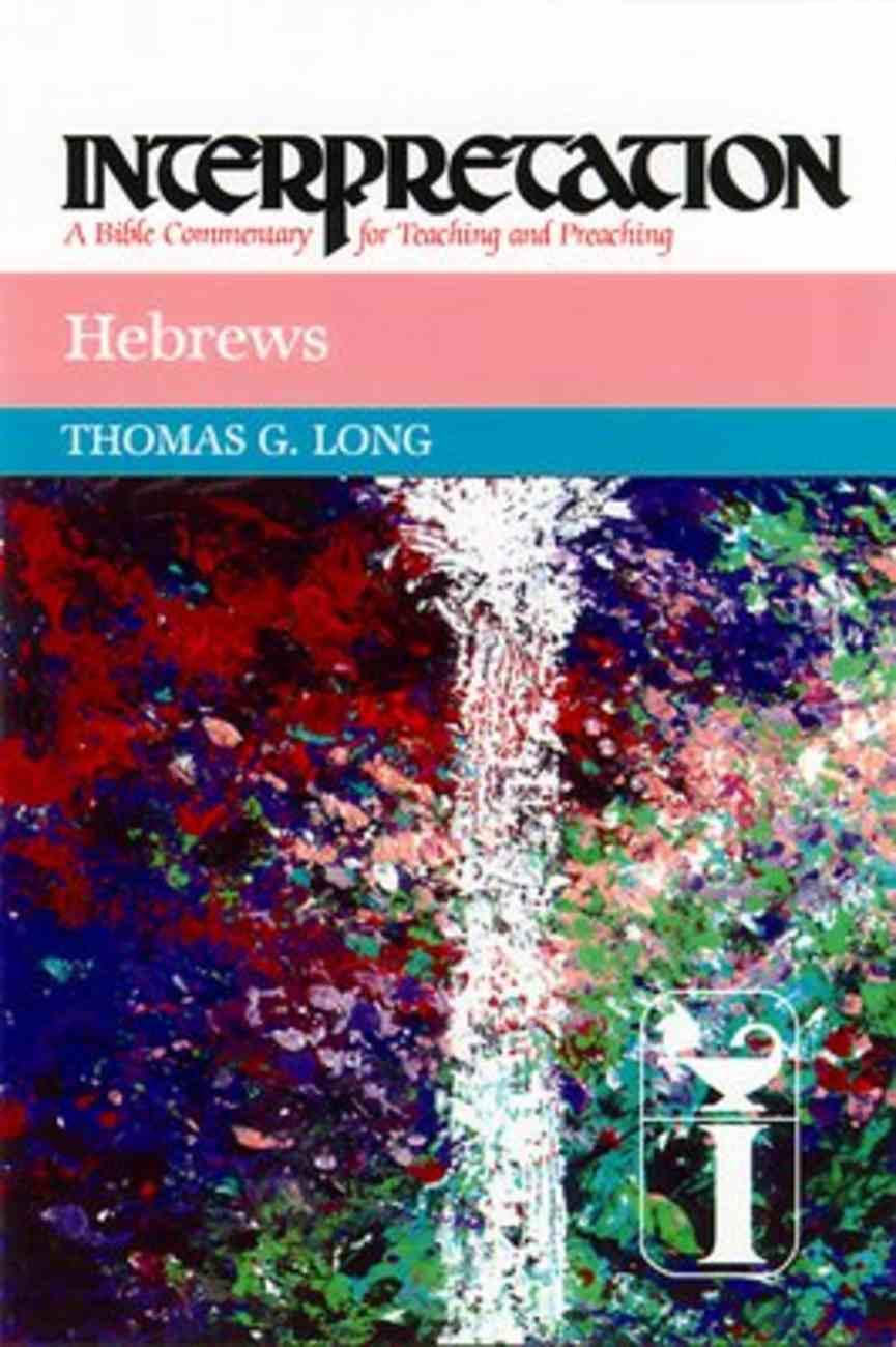 Hebrews (Interpretation Bible Commentaries Series) Hardback