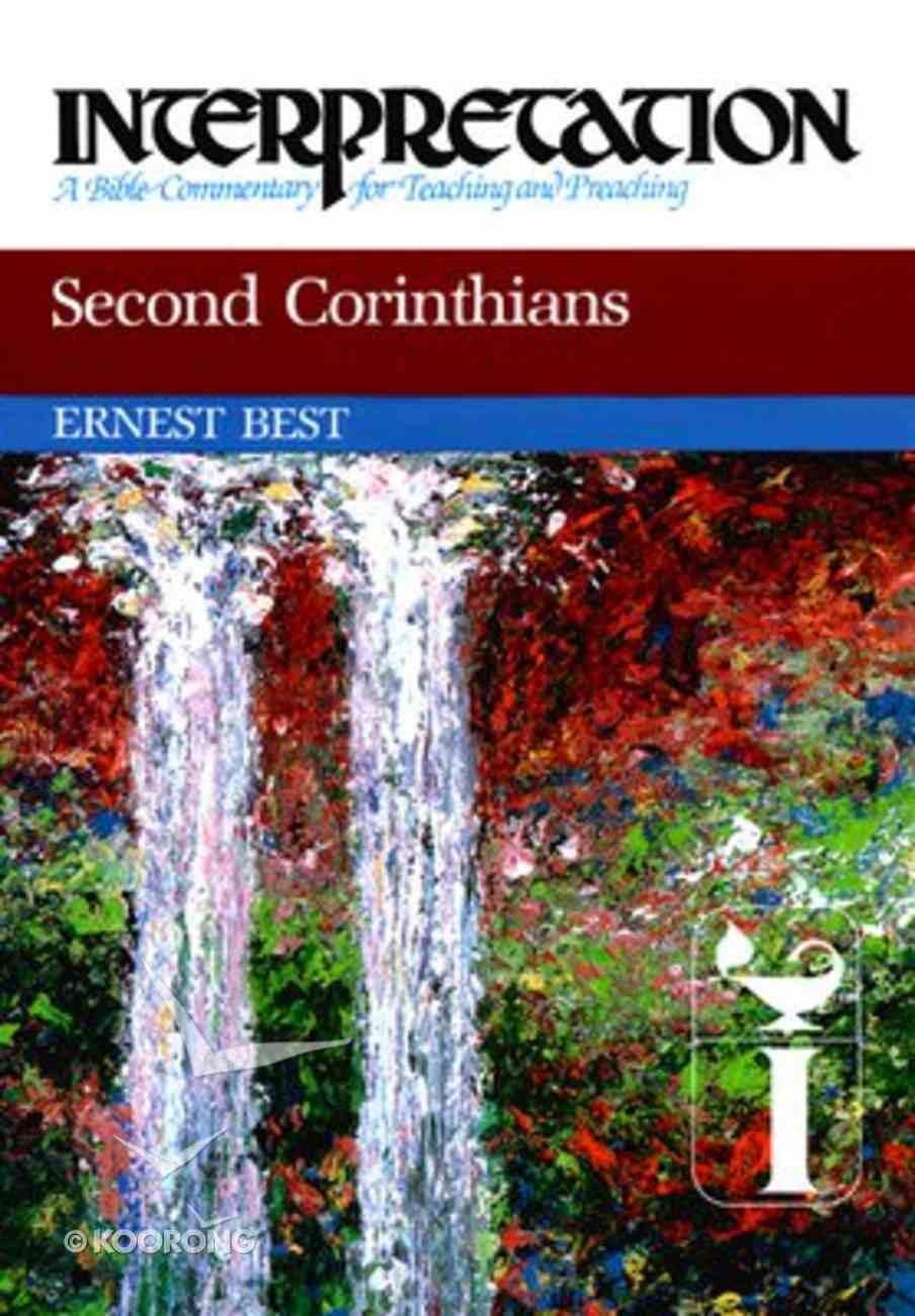 Second Corinthians (Interpretation Bible Commentaries Series) Hardback