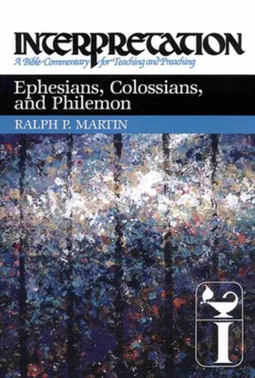 Ephesians, Colossians, and Philemon (Interpretation Bible Commentaries Series) Hardback
