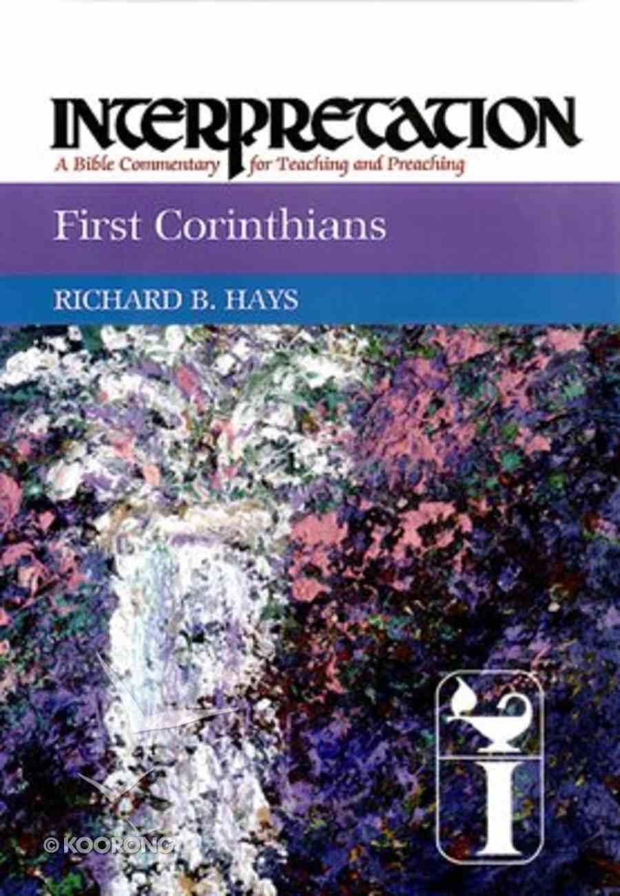 First Corinthians (Interpretation Bible Commentaries Series) Hardback