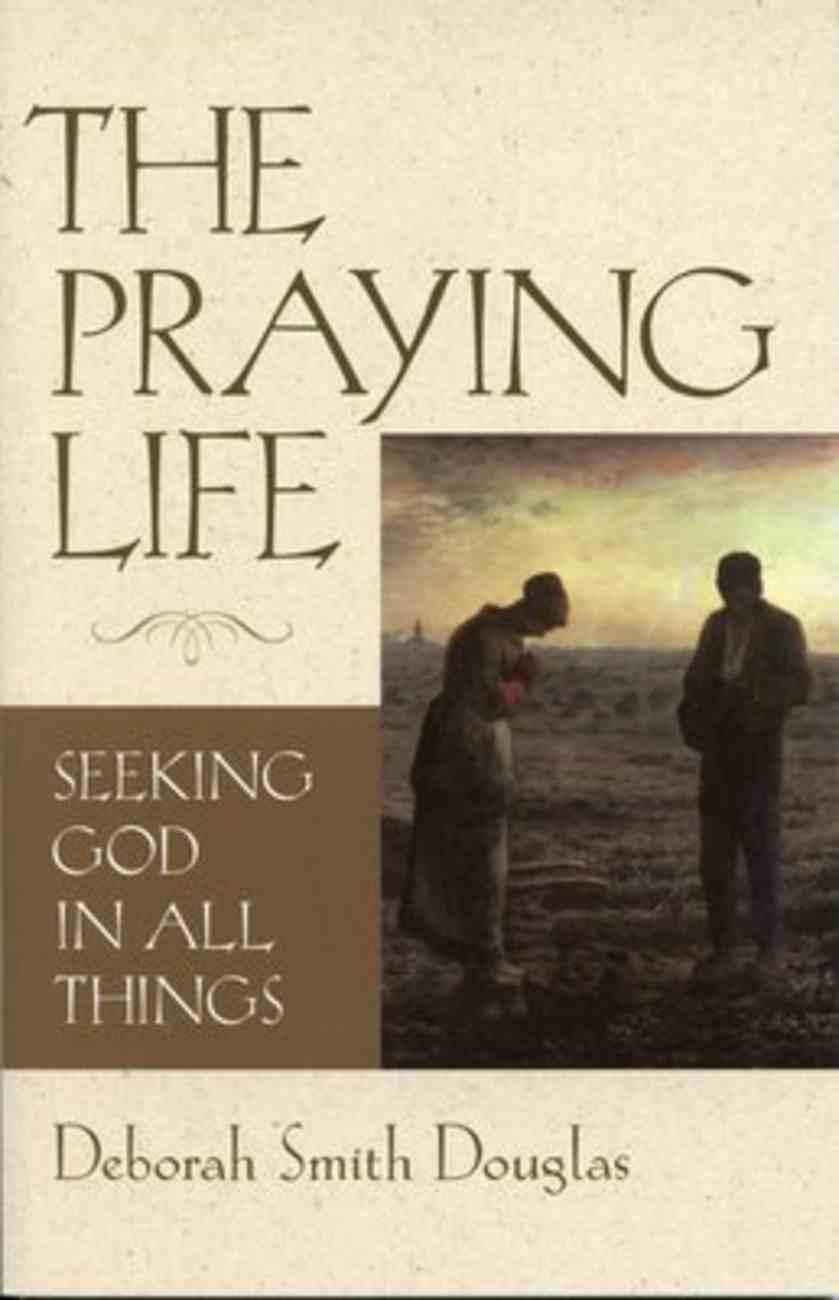 The Praying Life Paperback
